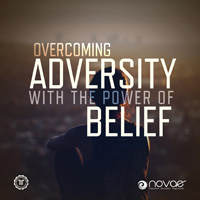 Overcoming Adversity with the Power of Belief